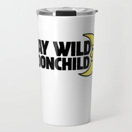 Stay Wild Moonchild Travel Mug