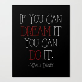 If you can dream it you can do it Canvas Print