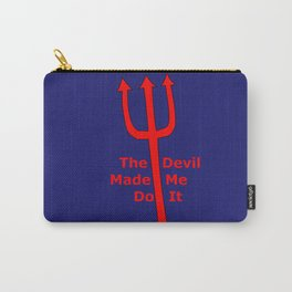 The Devil Made Me Do It Carry-All Pouch