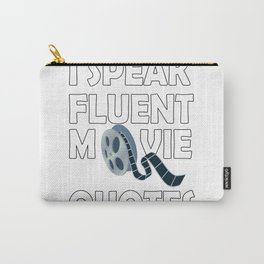I Speak Fluent Movie Quotes Carry-All Pouch