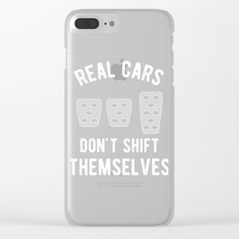 Real Cars Don't Shift Themselves Manual Stickshift Driver Clear iPhone Case