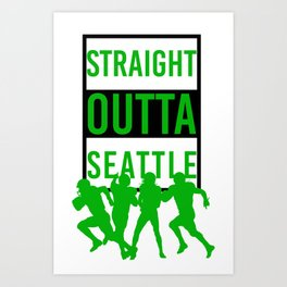 Straight Outta Seattle Art Print