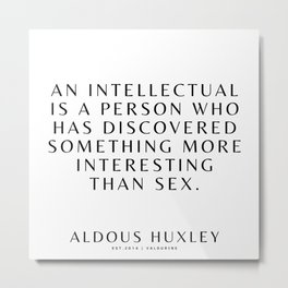 10  | Aldous Huxley Quotes 200905 The Author Of Brave New World Literature Literary Writing Writer Metal Print