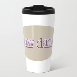 Naw Dawg Travel Mug