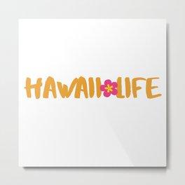 Hawaii Life Gifts Metal Print
