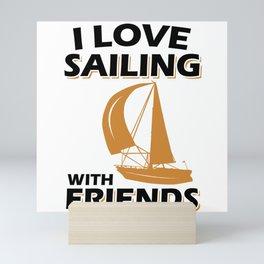 Sailing With Friends Sailing Boat Hobby Mini Art Print