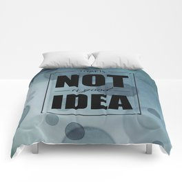 Not a Good Idea Comforters