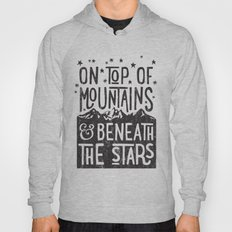 on top of mountain and beneath the stars Hoody