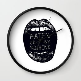 Eaten Up By Nothing Wall Clock