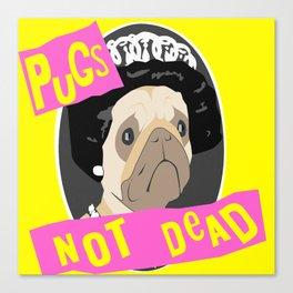 Pugs Not Dead Canvas Print