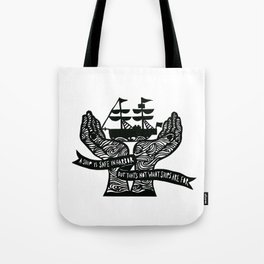 A Ship is Safe in Harbor in Black and White Tote Bag