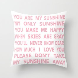 You Are My Sunshine in Pink Throw Pillow