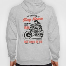 go ride hard or stay home Hoody
