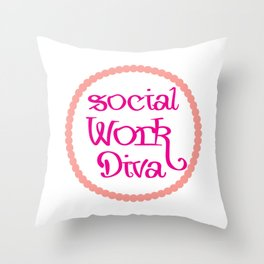 Social Work Diva Social Worker Funny Throw Pillow