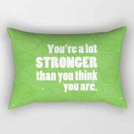 Stronger Than You Think You Are Rectangular Pillow