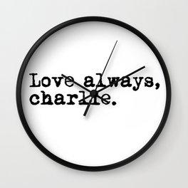 Love always, charlie. (Version 1, in black) Wall Clock