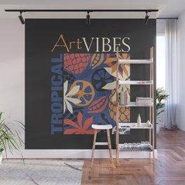 Tropical Art Vibes Wall Mural