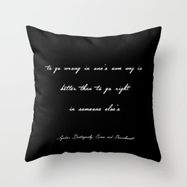 To Go Wrong in One's Own Way Throw Pillow