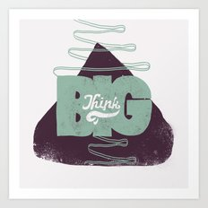 Think Big Art Print