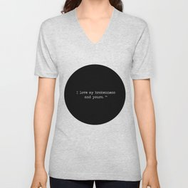 I love my brokenness and yours. ™ Unisex V-Neck