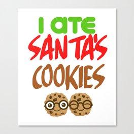 I Ate Santas Cookies,Christmas & bodysuits for baby girls boys Canvas Print