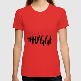 #hygge - scandi quote trend hashtag T-shirt