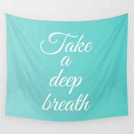 Take a deep breath- Positive affirmations Wall Tapestry