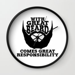 GREAT BEARD GREAT RESPONSIBILITY Wall Clock