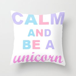 KEEP CALM to be a LICORNE Throw Pillow