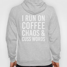 I Run On Coffee, Chaos & Cuss Words (Black & White) Hoody