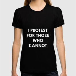 I protest for those who cannot - purple T-shirt