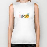 typo Biker Tanks featuring typo by Vin Zzep