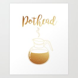 Not that Kind of Pothead Art Print