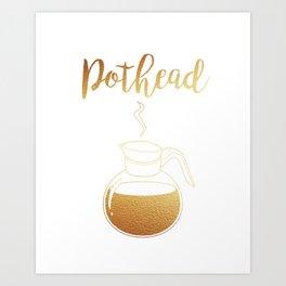 Not that Kind of Pothead Art Print