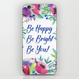 Be Happy, Be Bright, Be You - Pink flowers iPhone Skin