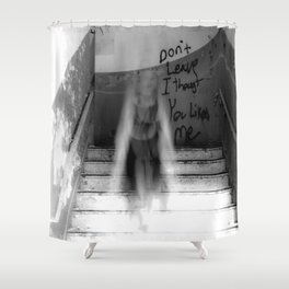Don't leave... Shower Curtain