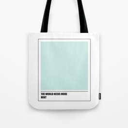 The world needs mint Tote Bag