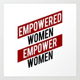 EMPOWERED WOMEN EMPOWER WOMEN Art Print