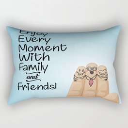 Enjoy every moment with family and friends Inspirational Quotes Rectangular Pillow