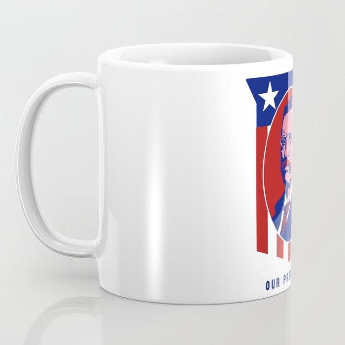 Teddy Roosevelt -- Our President Coffee Mug