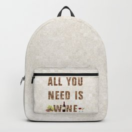 All You Need Is Wine Backpack