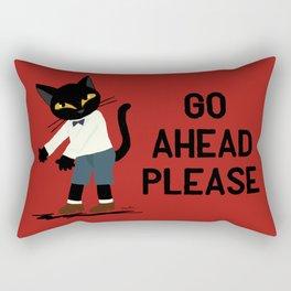 Go ahead please Rectangular Pillow