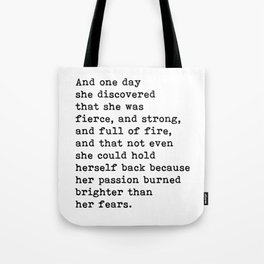 And one day she discovered that she was fierce and strong quote Tote Bag