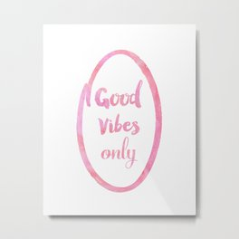 Good Vibes Only bubble gum Metal Print