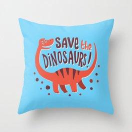 Save the Dinosaurs!  Throw Pillow