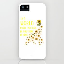 you can be anything be kind iPhone Case