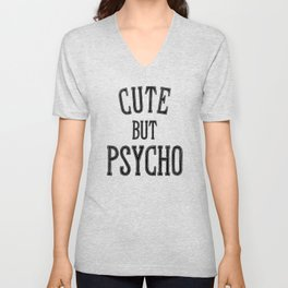 Cute But Psycho. Unisex V-Neck
