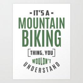 Mountain Biking Thing Art Print