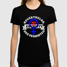 Nevertheless, she persisted Black Womens Fitted Tee MEDIUM