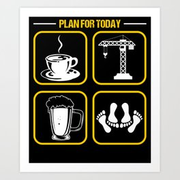 Plan For Today Crane Operator Construction Art Print